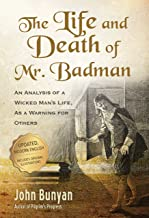 The Life and Death of Mr. Badman (Updated, Illustrated): An Analysis of a Wicked Man's Life, as a Warning for Others