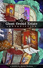 The Ghost Orchid Estate: or Metafiction