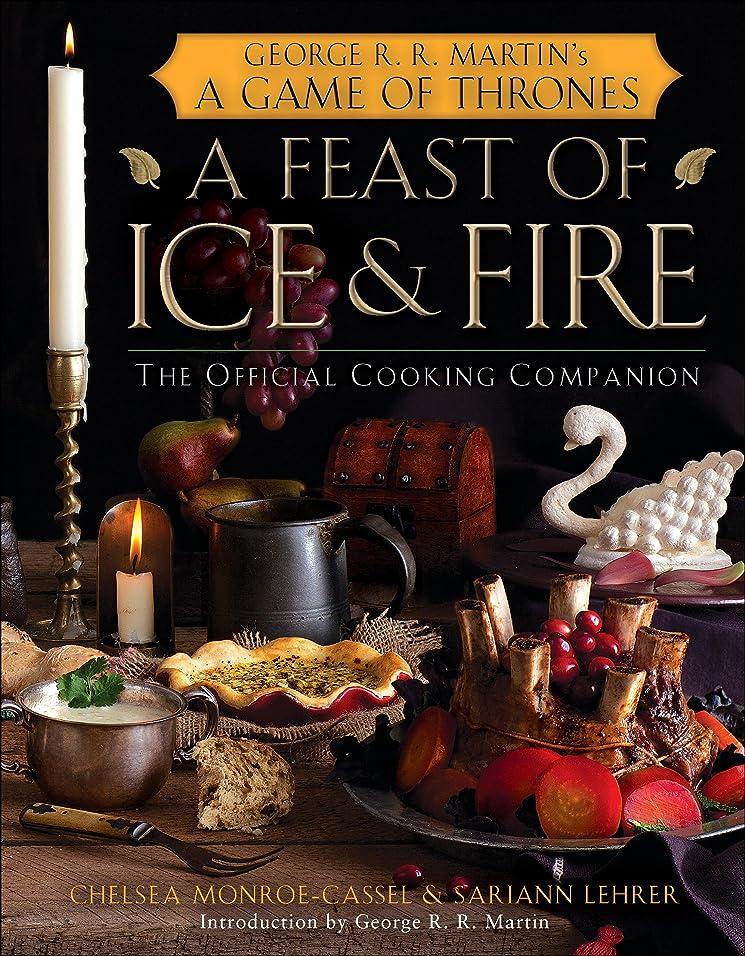 マスク前に遺棄されたA Feast of Ice and Fire: The Official Game of Thrones Companion Cookbook (English Edition)