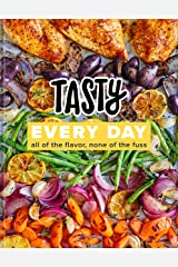 Tasty Every Day: All of the Flavor, None of the Fuss (An Official Tasty Cookbook) Kindle Edition