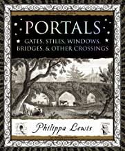 Portals: Gates, Stiles, Windows, Bridges & Other Crossings (Wooden Books)