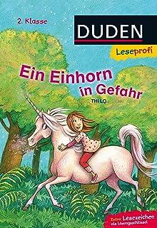 Duden Leseprofi – Ein Einhorn in Gefahr, 2. Klasse DUDEN Leseprofi 2. Klasse