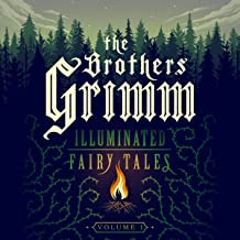 The Brothers Grimm: Illuminated Fairy Tales, Vol. 1