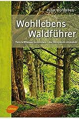 Wohllebens Waldführer: Tiere und Pflanzen bestimmen – das Ökosystem entdecken Kindle Ausgabe