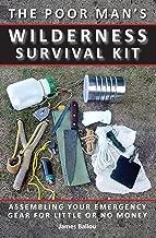 Best poor man's wilderness survival kit Reviews