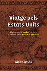 Viatge pels Estats Units: El diari que el Jordi va escriure durant les seves Vacances perfectes (Catalan Edition) Kindle Edition