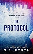 The Protocol: A Gathering Storm (Robert Chase Novels Book 2)