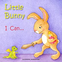 Little Bunny – I Can...  A Gorgeous Illustrated Picture Book for Toddlers for Ages 2 to 4.