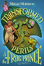 Transformed: The Perils of the Frog Prince (Tyme #3)