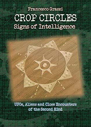 CROP CIRCLES Signs of Intelligence: UFOs, Aliens and Close Encounters of the Second Kind (English Edition)