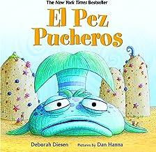 El Pez Pucheros (A Pout-Pout Fish Adventure) (Spanish Edition)