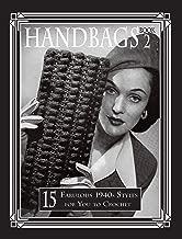 Handbags 2: 15 Fabulous 1940s Styles for You to Crochet