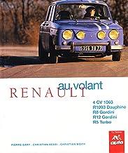 Renault : 4 CV 1063, R 1093 Dauphine, R8 Gordini, R12 Gordini, R5 Turbo (Au volant)