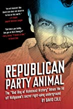 """Republican Party Animal: The """"Bad Boy of Holocaust History"""" Blows the Lid Off Hollywood's Secret Right-Wing Underground"""