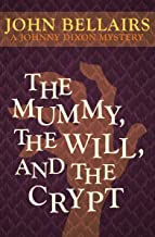 The Mummy, the Will, and the Crypt (Johnny Dixon Book 2)