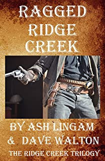 Ragged Ridge Creek: A Western Adventure (The Ridge Creek Trilogy Book 1)