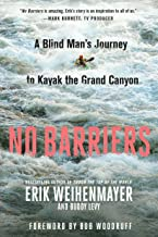 No Barriers: A Blind Man's Journey to Kayak the Grand Canyon (English Edition)