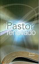 El Pastor Renovado (Reformed Pastor - Spanish Edition)