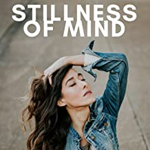 Stillness of Mind – Background Music for Mindfulness Relaxation, Soothing New Age Music, Freedom, Balancing Emotions