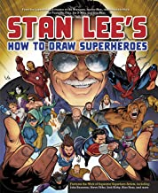 Stan Lee's How to Draw Superheroes: From the Legendary Co-creator of the Avengers, Spider-Man, the Incredible Hulk, the Fa...