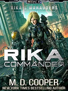 Rika Commander: A Tale of Mercenaries, Cyborgs, and Mechanized Infantry (Aeon 14: Rika's Marauders Book 4)