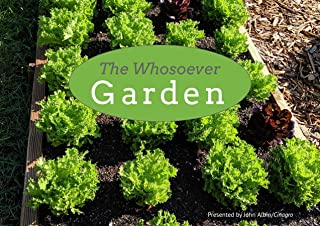 The Whosoever Garden: Presented by Cinagro Gardens