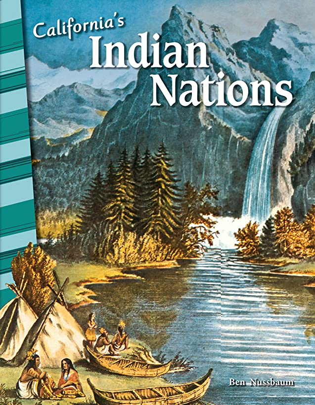 California's Indian Nations - Social Studies Book for Kids - Great for School Projects and Book Reports (Social Studies: Informational Text)