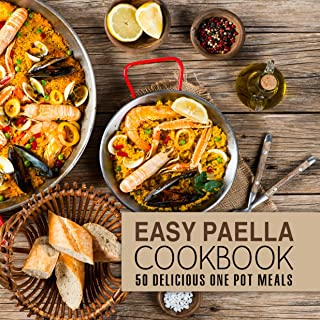 Easy Paella Cookbook: 50 Delicious One-Pot Meals (2nd Edition) (English Edition)