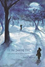 I'll Be Seeing You: A Wife's Journey With Her Husband's Alzheimer's