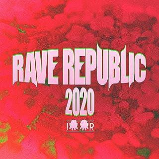 Rave Republic 2020 [Explicit]