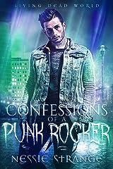 Confessions of a Punk Rocker (Living Dead World) Kindle Edition