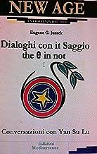 Dialoghi con il Saggio che e in noi: Conversazioni con Yan Su Lu (Italian Edition)
