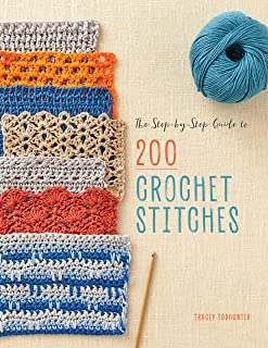 The Step-By-Step Guide to 200 Crochet Stitches