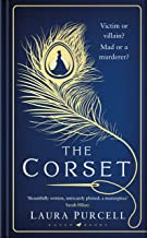 The Corset: The captivating new novel from the prize-winning author of The Silent Companions
