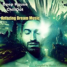 Deep House Chillout Amazing Dream Music (Mixed By Marius Patrascu)
