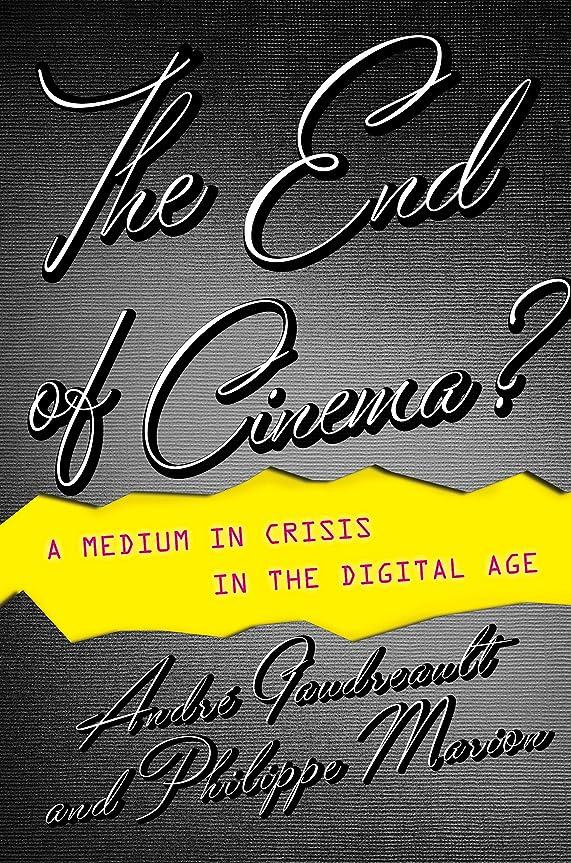 なしで遮る五月The End of Cinema?: A Medium in Crisis in the Digital Age (Film and Culture Series) (English Edition)