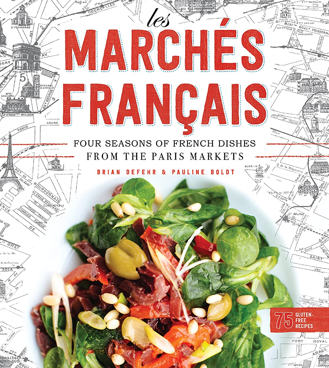 Les Marchés Francais: Four Seasons of French Dishes from the Paris Markets (English Edition)