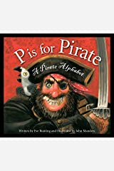 P is for Pirate: A Pirate Alphabet Kindle Edition