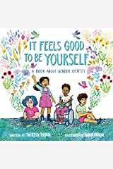 It Feels Good to Be Yourself: A Book About Gender Identity Kindle Edition