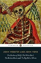 The Duchess of Malfi, The White Devil, The Broken Heart and 'Tis Pity She's a Whore (Penguin Classics)