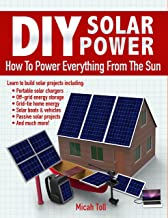 DIY Solar Power: How To Power Everything From The Sun PDF