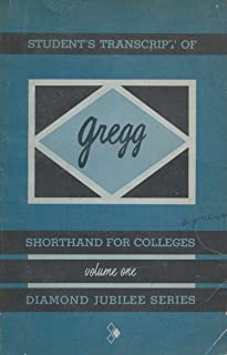Student's Transcript of Gregg Shorthand for Colleges (Diamond Jubilee Series, Vol. 1)
