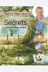 Terry Harrison's Watercolour Secrets: A lifetime of painting techniques Kindle Edition