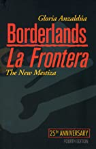 gloria anzaldua borderlands la frontera