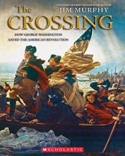 The the Crossing: How George Washington Saved the American Revolution