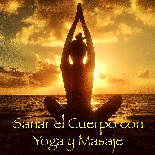 Sanar el Cuerpo (Música para Hacer Yoga) by Los Chakras on ...
