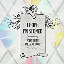 I Hope I'm Stoned (When Jesus Takes Me Home) [feat. Old Crow Medicine Show]