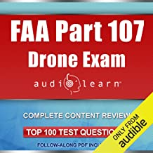 FAA Part 107 Drone Exam AudioLearn: Complete Audio Review for the Remote Pilot Certification Exam