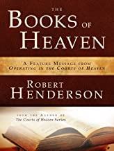 The Books of Heaven : A Feature Message from Operating in the Courts of Heaven