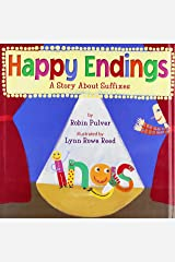 Happy Endings: A Story About Suffixes Hardcover